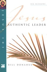 Authentic Leader, Jesus 101 Series