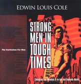 Strong Men in Tough Times, Workbook,  The Curriculum For Men - Slightly Imperfect