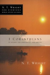 1 Corinthians: N.T. Wright for Everyone Bible Study Guides