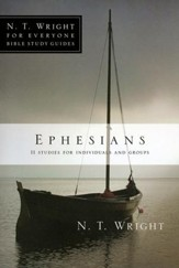 Ephesians: N.T. Wright for Everyone Bible Study Guides
