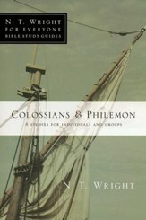 Colossians & Philemon: N.T. Wright for Everyone Bible Study Guides