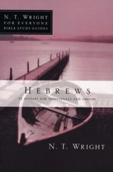 Hebrews: N.T. Wright for Everyone Bible Study Guides