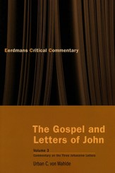 The Gospel and Letters of John, Vol. 3: The Three Johannine Letters