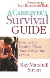 A Caregiver's Survival Guide: How to Stay Healthy When Your Loved One Is Sick