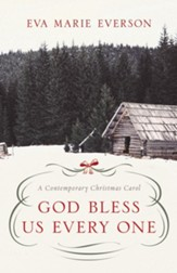 God Bless Us Every One: A Contemporary Christmas Novella
