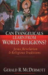 Can Evangelicals Learn from World Religions? Jesus, Revelation & Religious Traditions