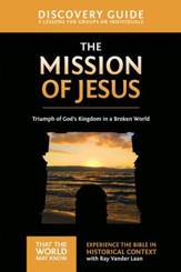 The Mission of Jesus Discovery Guide: Triumph of God's Kingdom in a World in Chaos - eBook