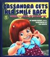 Cassandra Gets Her Smile Back: Teaching Children to  Care for Their Teeth