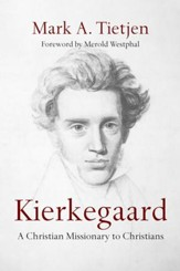 Kierkegaard: A Christian Missionary to Christians - eBook