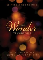 The Wonder of Christmas: Once You Believe, Anything Is Possible