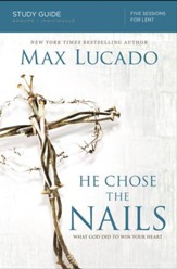 He Chose the Nails Study Guide - eBook