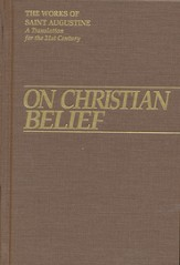 On Christian Belief (Works of Saint Augustine)