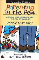 Parenting in the Pew, Revised Edition with Study Guide