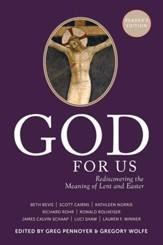 God For Us Reader's Edition: Rediscovering the Meaning of Lent and Easter - eBook