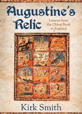 Augustine's Relic: Lessons from the Oldest Book in England - eBook
