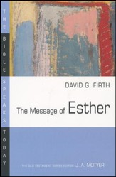The Message of Esther: The Bible Speaks Today [BST]