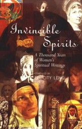 Invincible Spirits: A Thousand Years of Women's Spiritual Writings