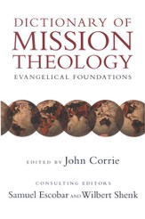 Dictionary of Mission Theology: Evangelical Foundations