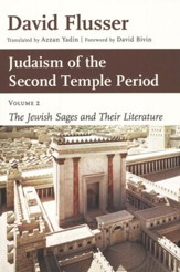 The Jewish Sages and Their Literature, Volume 2: Judaism of the Second Temple Period