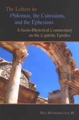 Philemon, Colossians, and Ephesians: A Socio-Rhetorical Commentary [SRC]
