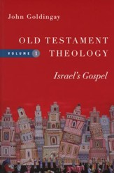 Old Testament Theology, Volume One: Israel's Gospel