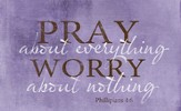 Pray About Everything Magnet