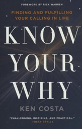 Know Your Why: Finding and Fulfilling Your Calling in Life - eBook