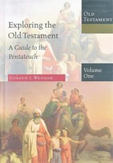 Exploring the Old Testament, Volume 1: A Guide to the Pentateuch
