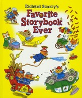 Richard Scarry's Favorite Storybook Ever; A Hardcover Collection