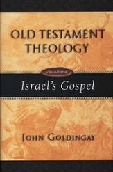Old Testament Theology Vol. 1, Israel's Gospel
