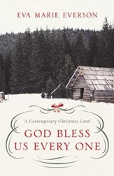God Bless Us Every One: A Contemporary Christmas Novella - eBook