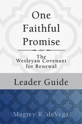 One Faithful Promise: Leader Guide: The Wesleyan Covenant for Renewal - eBook