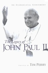 The Legacy of John Paul II: An Evangelical Assessment