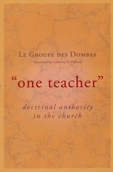 One Teacher: Doctrinal Authority in the Church