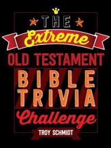The Extreme Old Testament Bible Trivia Challenge - eBook