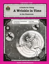 A Guide For Using A Wrinkle in Time in the Classroom, Grades 3-5