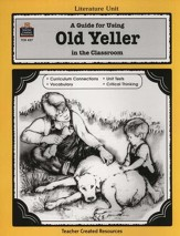 A Guide For Using Old Yeller in the Classroom, Grades 5-8