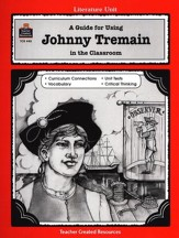 A Guide For Using Johnny Tremain in the Classroom, Grades 5-8