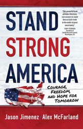 Stand Strong America: Courage, Freedom, and Hope for Tomorrow - eBook