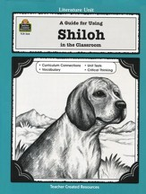 A Guide For Using Shiloh in the Classroom, Grades 5-8
