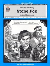 A Guide For Using Stone Fox in the Classroom, Grades 3-5