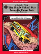 A Guide For Using The Magic School Bus: Inside The Human Body in The Classroom, Grades 2-6