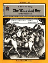 A Guide For Using The Whipping Boy in the Classroom, Grades 5-8
