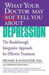 What Your Doctor May Not Tell You About(TM) Depression: The Breakthrough Integrative Approach for Effective Treatment - eBook