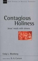 Contagious Holiness: Jesus' Meals with Sinners (New Studies in Biblical Theology)