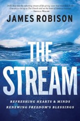 The Stream: Refreshing Hearts and Minds, Renewing Freedom's Blessings - eBook