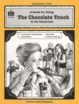 A Guide For Using The Chocolate Touch in the Classroom, Grades 3-5