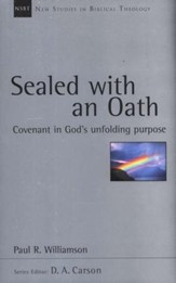 Sealed with an Oath: Covenant in God's Unfolding Purpose (New Studies in Biblical Theology)