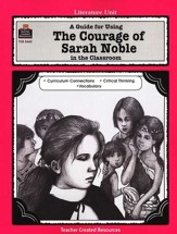 The Courage of Sarah Noble Literature Guide, Grades 1-3