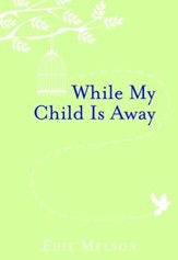 While My Child is Away: My Prayers For When We are Apart - eBook
